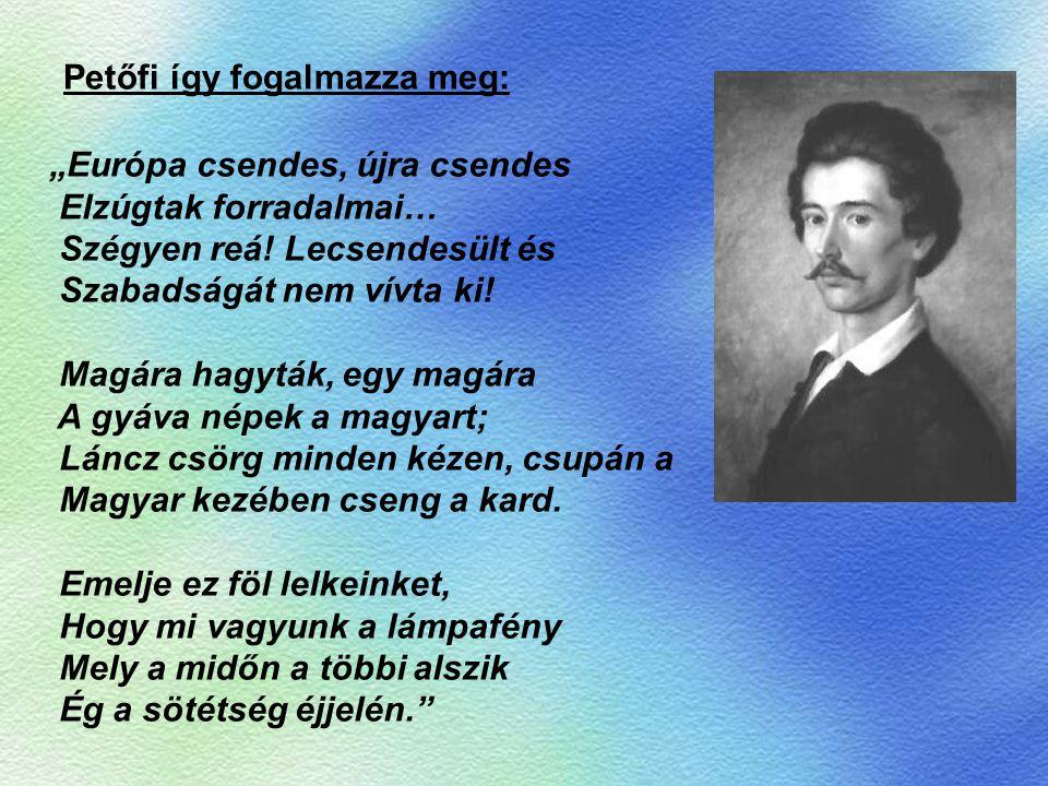 Petőfi így fogalmazza meg: