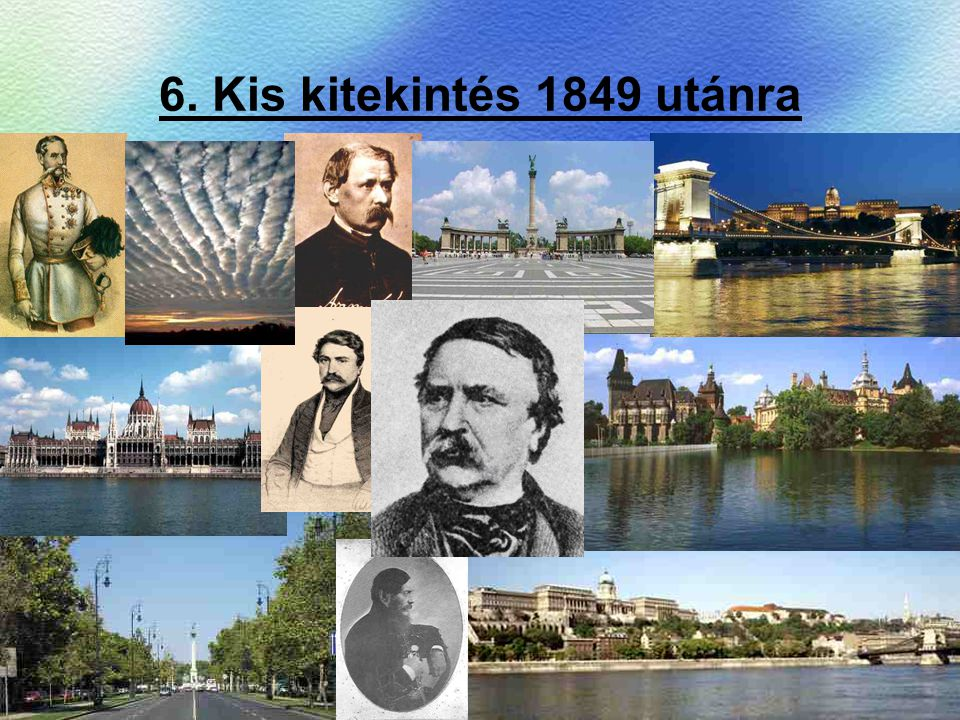 6. Kis kitekintés 1849 utánra