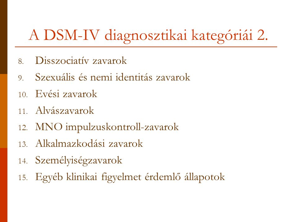 A DSM-IV diagnosztikai kategóriái 2.