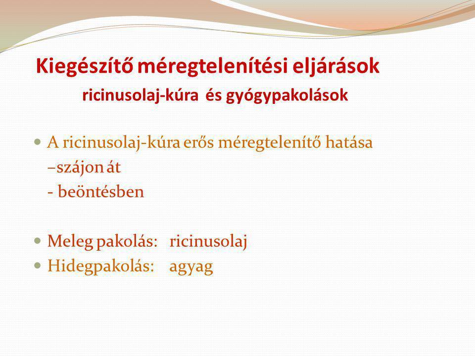 Kiegészítő méregtelenítési eljárások ricinusolaj-kúra és gyógypakolások