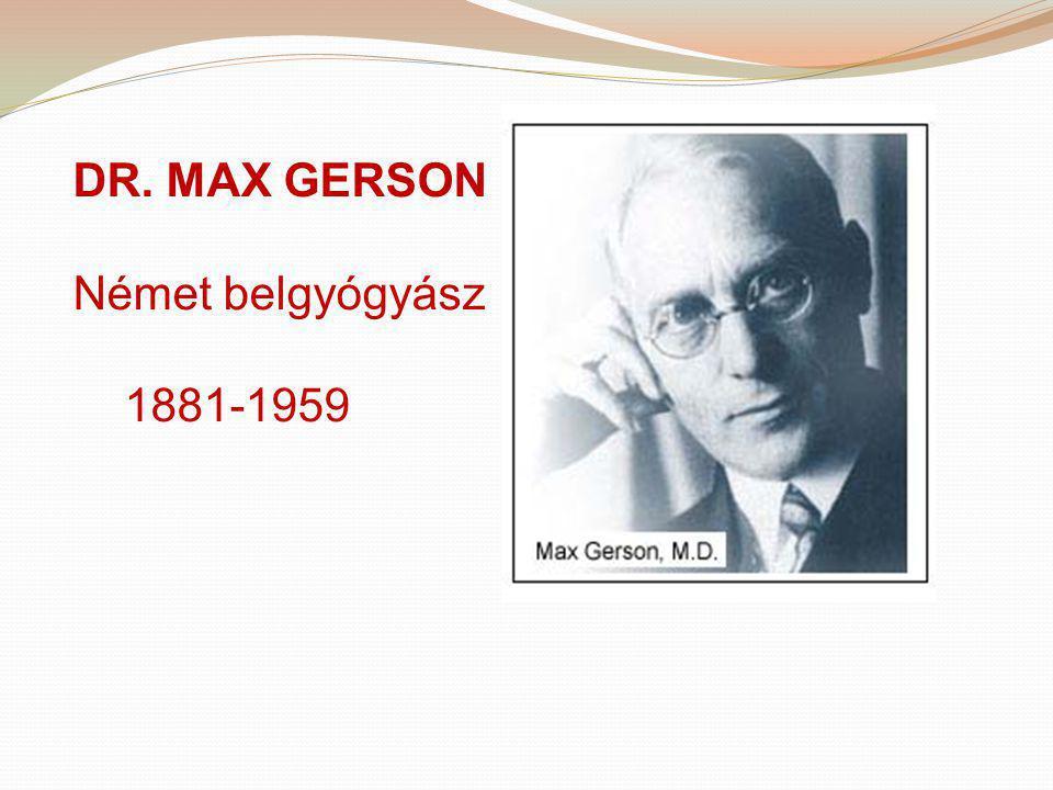 DR. MAX GERSON Német belgyógyász 1881-1959