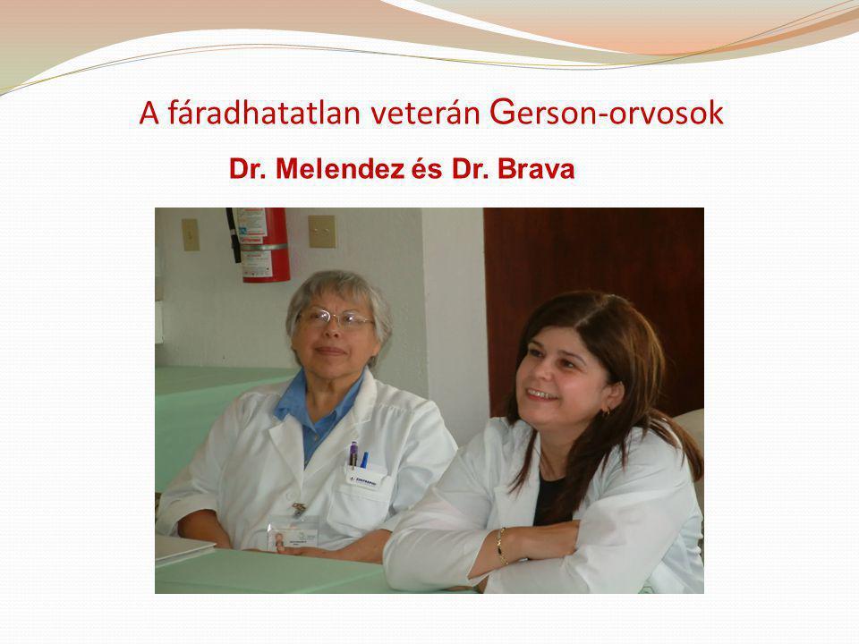 A fáradhatatlan veterán Gerson-orvosok