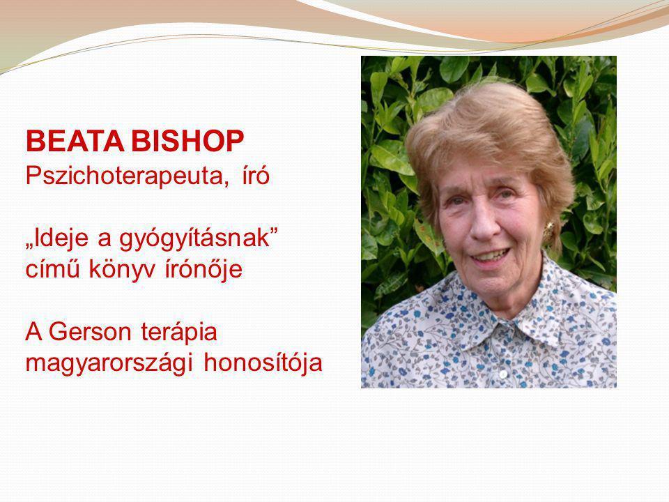 """BEATA BISHOP Pszichoterapeuta, író """"Ideje a gyógyításnak"""