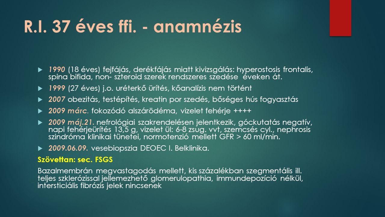R.I. 37 éves ffi. - anamnézis