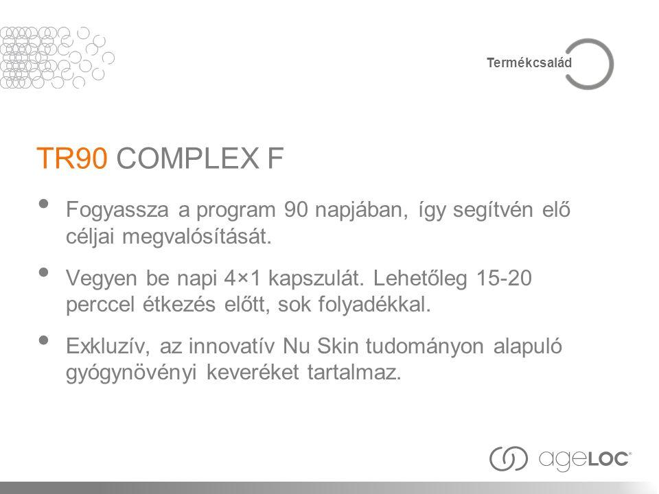 Termékcsalád TR90 COMPLEX F. Fogyassza a program 90 napjában, így segítvén elő céljai megvalósítását.