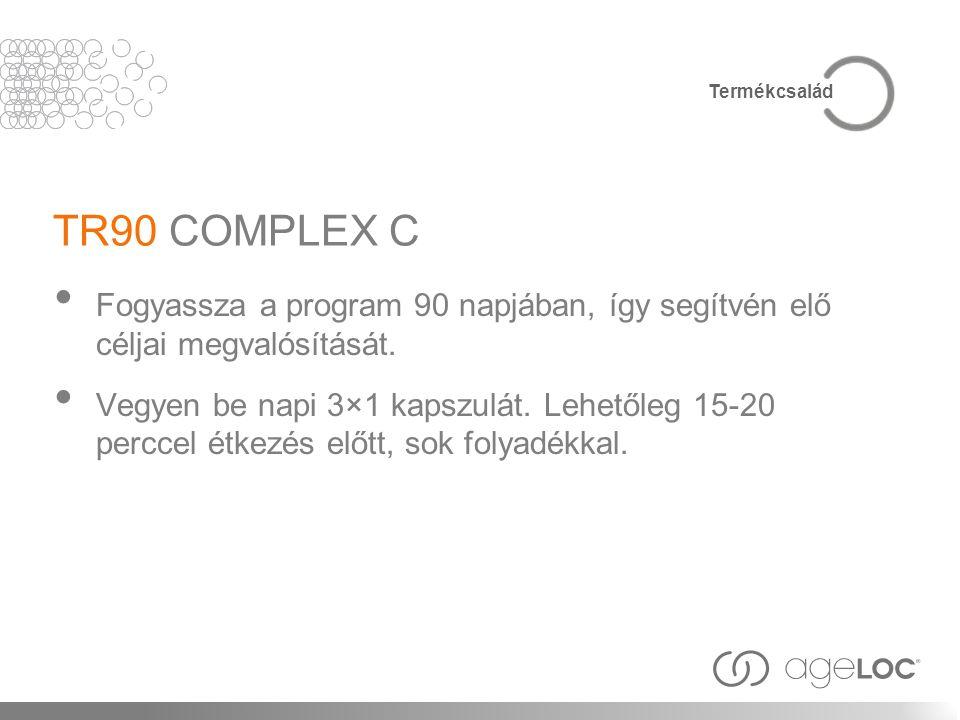 Termékcsalád TR90 COMPLEX C. Fogyassza a program 90 napjában, így segítvén elő céljai megvalósítását.