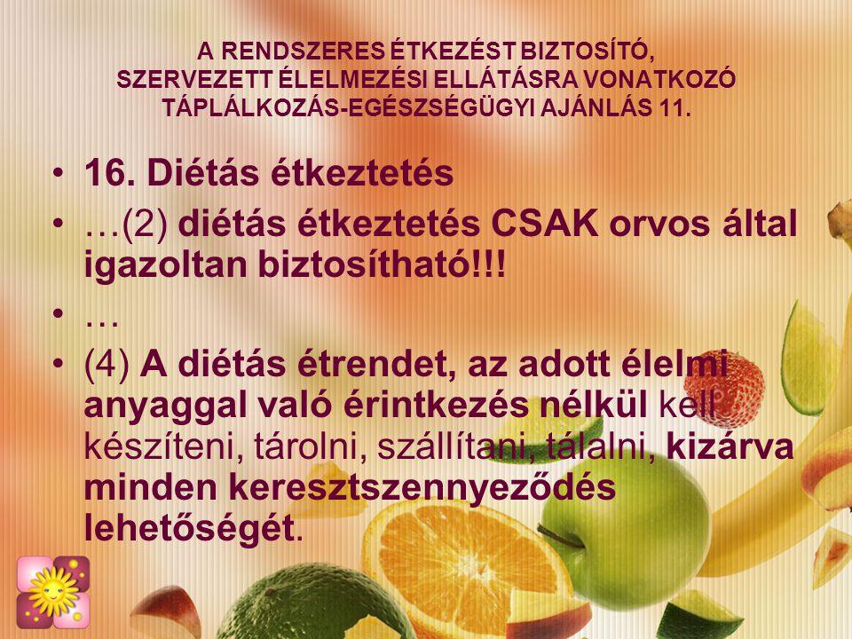 …(2) diétás étkeztetés CSAK orvos által igazoltan biztosítható!!! …