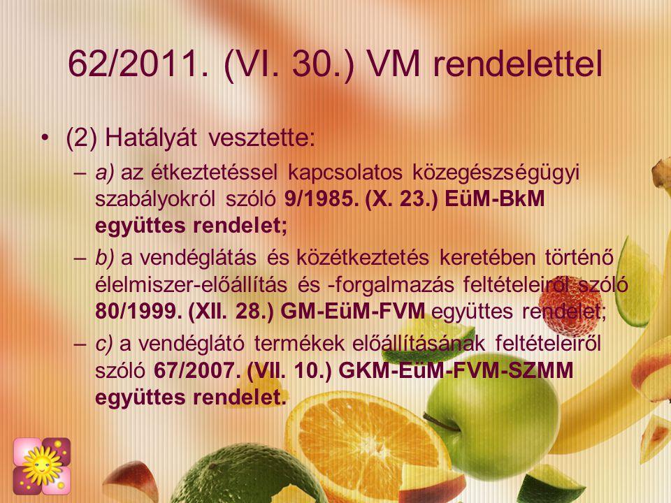 62/2011. (VI. 30.) VM rendelettel (2) Hatályát vesztette: