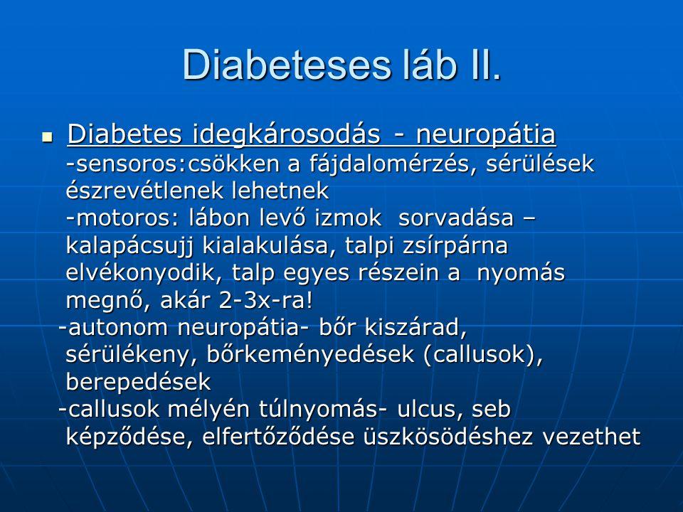 Diabeteses láb II. Diabetes idegkárosodás - neuropátia