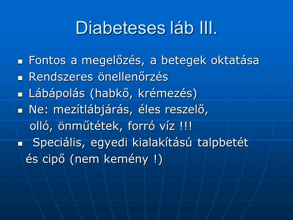 Diabeteses láb III. Fontos a megelőzés, a betegek oktatása