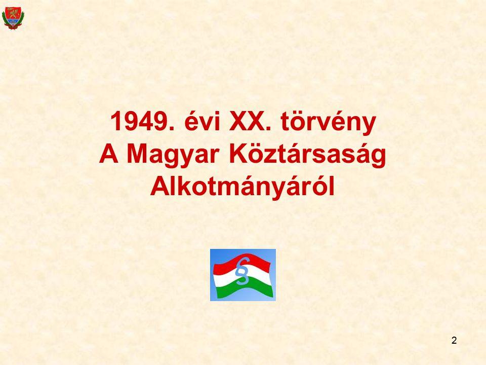 1949. évi XX. törvény A Magyar Köztársaság Alkotmányáról