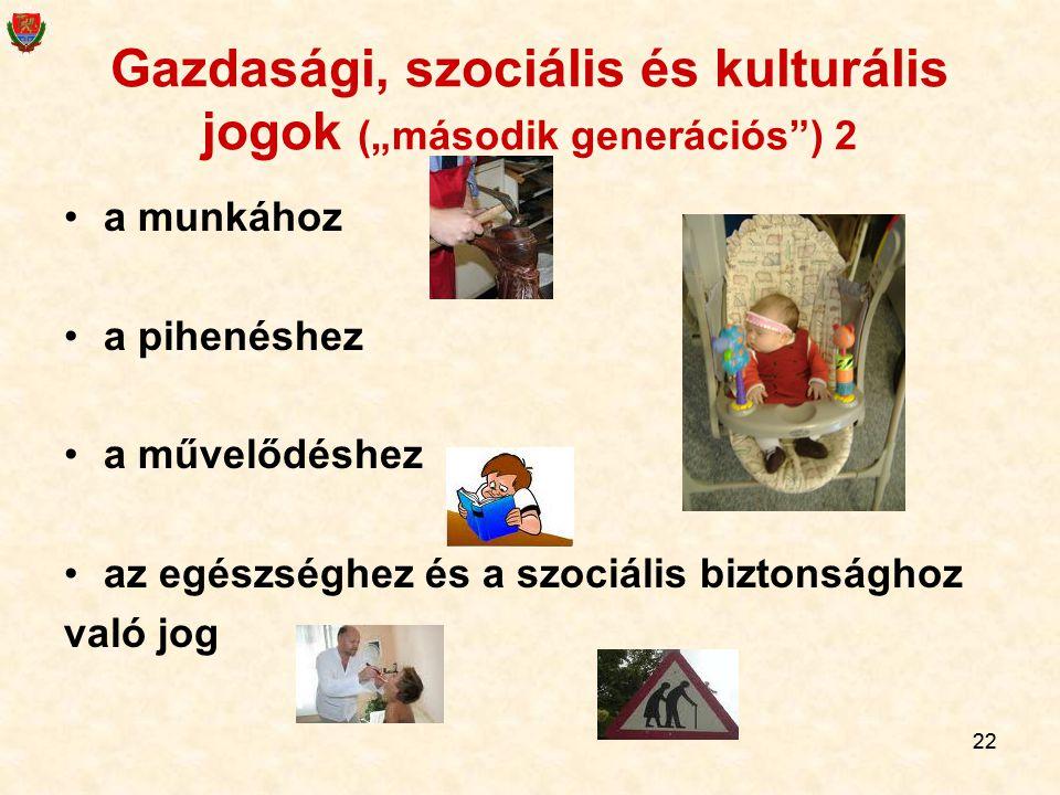 """Gazdasági, szociális és kulturális jogok (""""második generációs ) 2"""