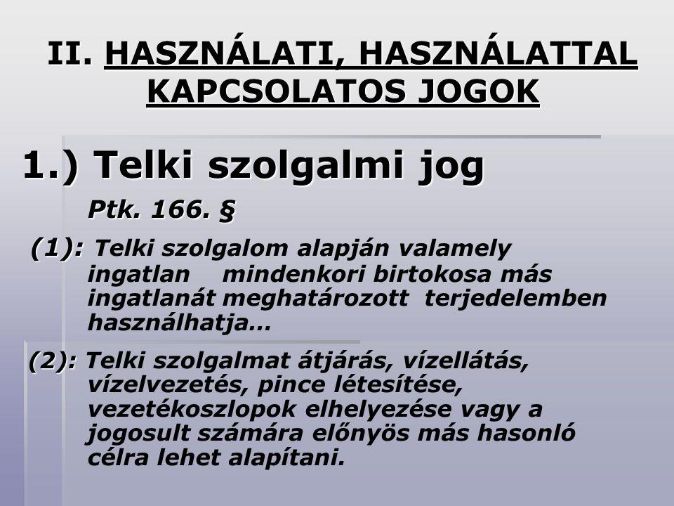 II. HASZNÁLATI, HASZNÁLATTAL KAPCSOLATOS JOGOK