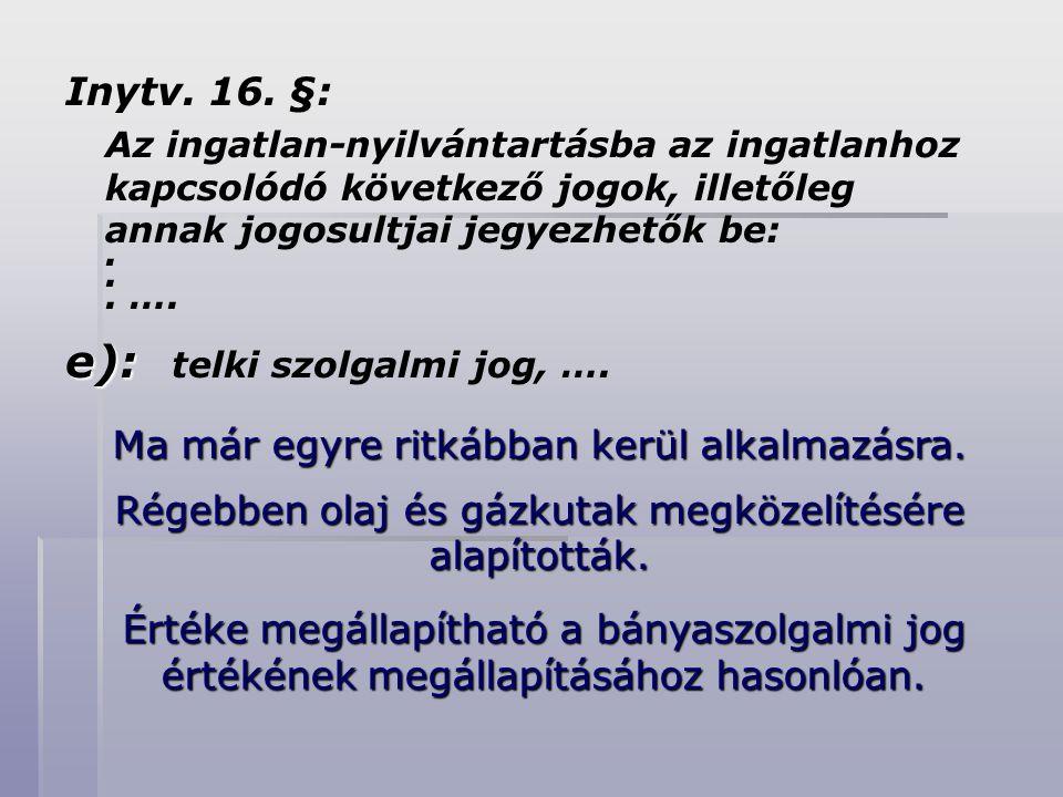 e): telki szolgalmi jog, ….