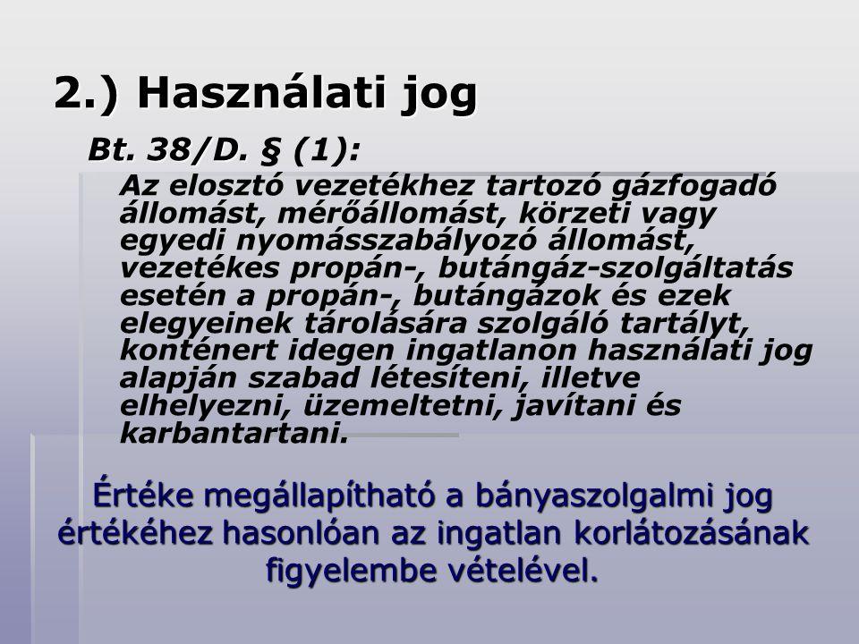 2.) Használati jog Bt. 38/D. § (1):
