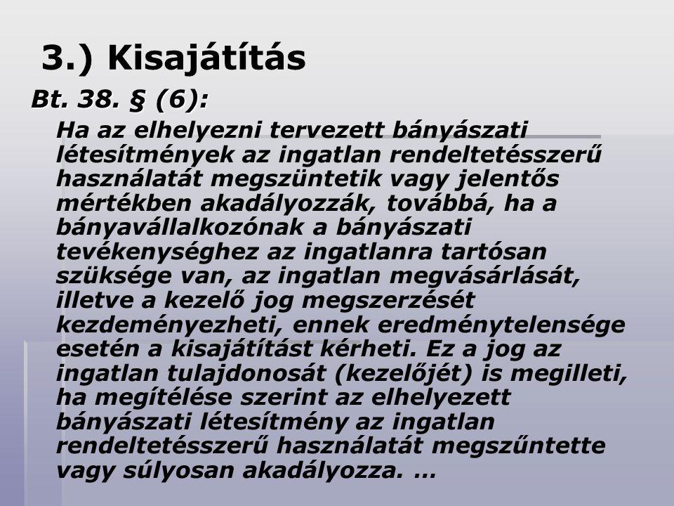 3.) Kisajátítás Bt. 38. § (6):