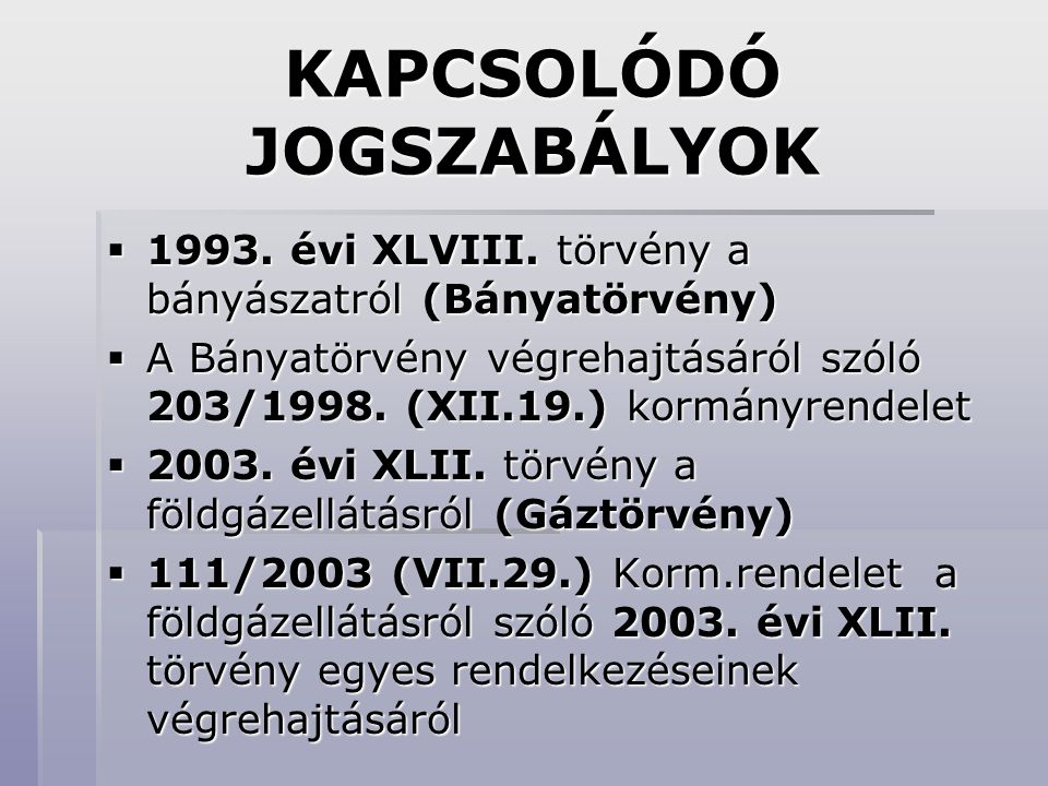 KAPCSOLÓDÓ JOGSZABÁLYOK