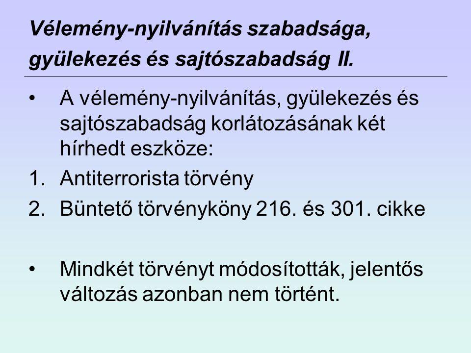 Vélemény-nyilvánítás szabadsága, gyülekezés és sajtószabadság II.