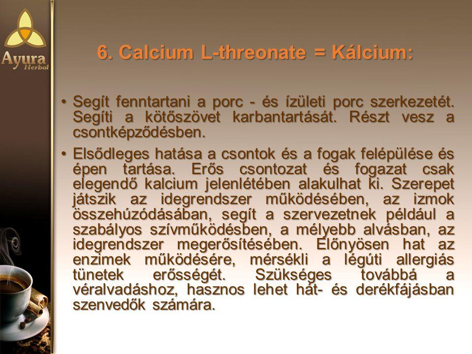 6. Calcium L-threonate = Kálcium: