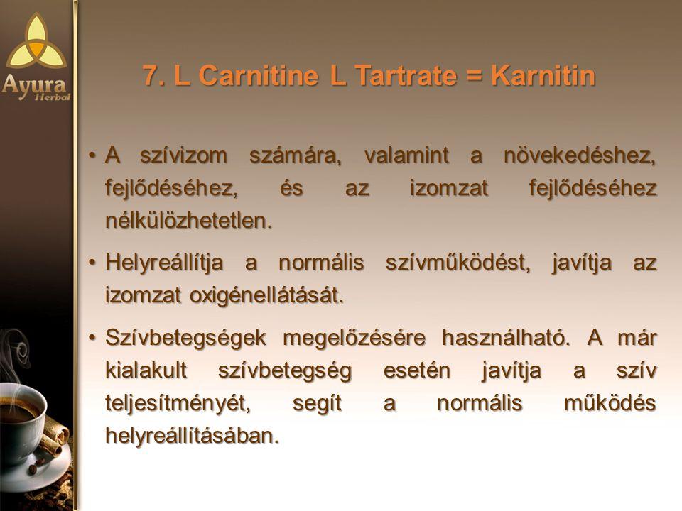 7. L Carnitine L Tartrate = Karnitin