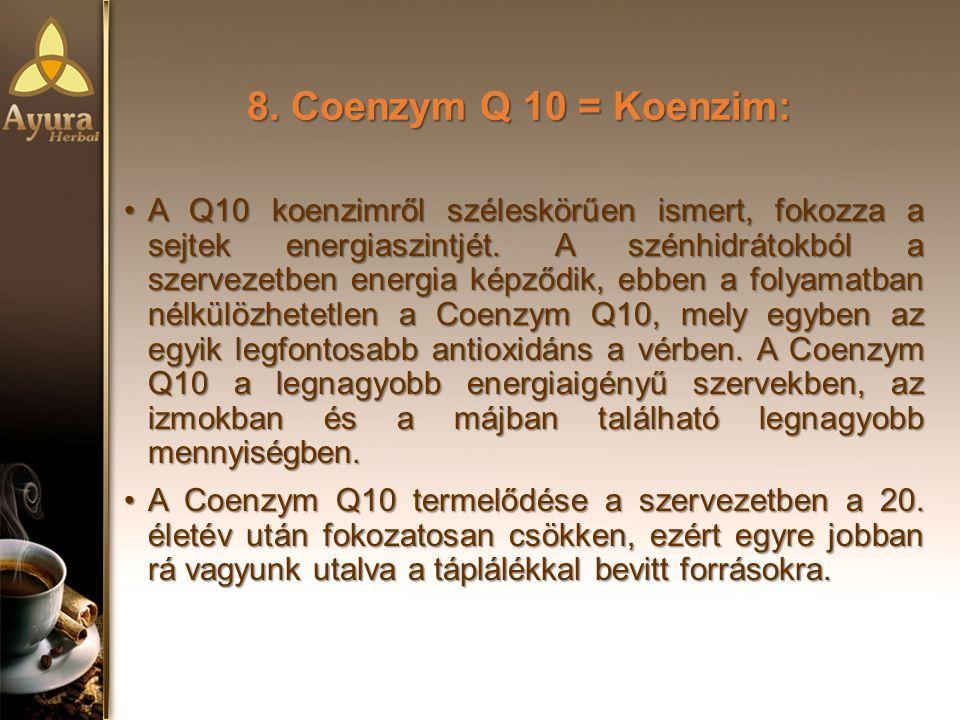 8. Coenzym Q 10 = Koenzim: