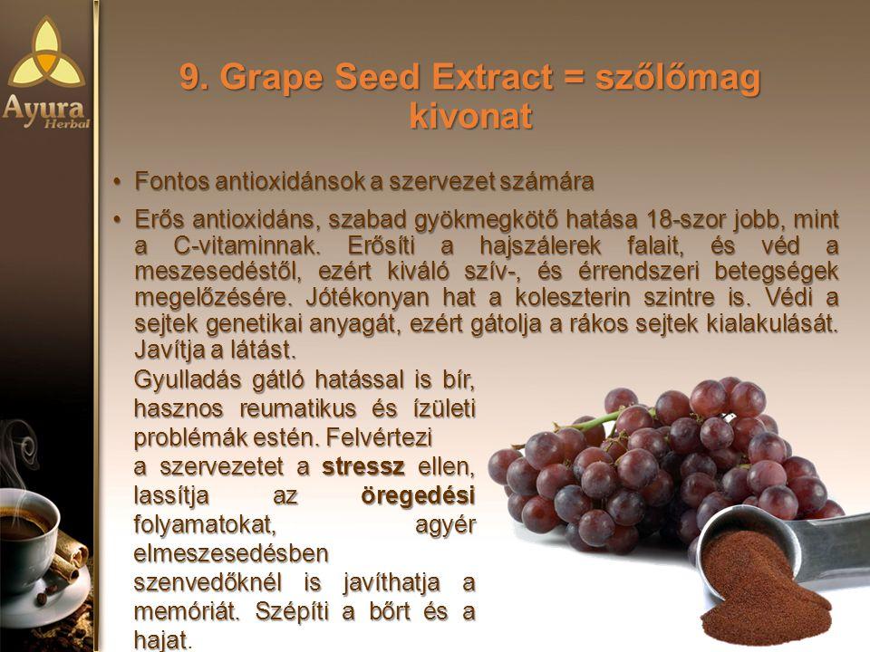 9. Grape Seed Extract = szőlőmag kivonat