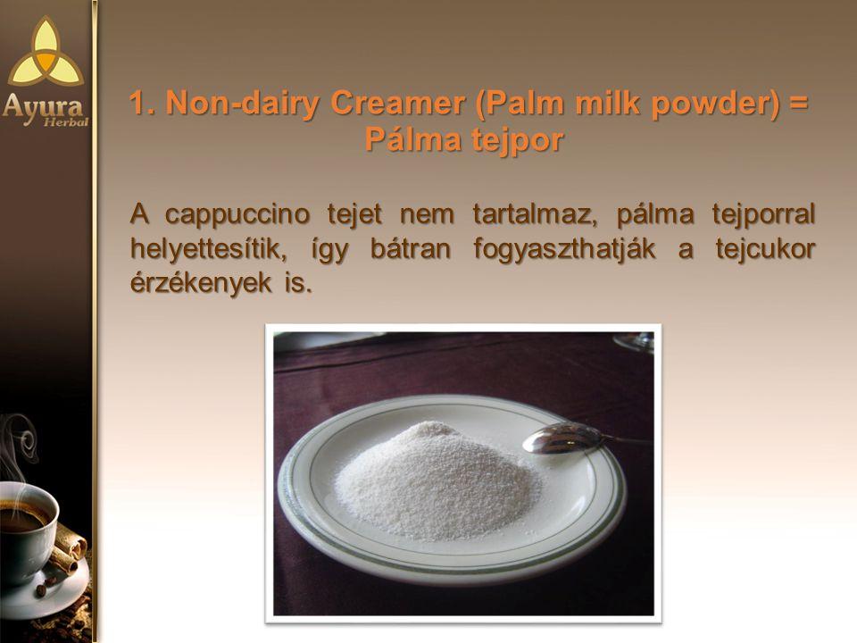 1. Non-dairy Creamer (Palm milk powder) = Pálma tejpor