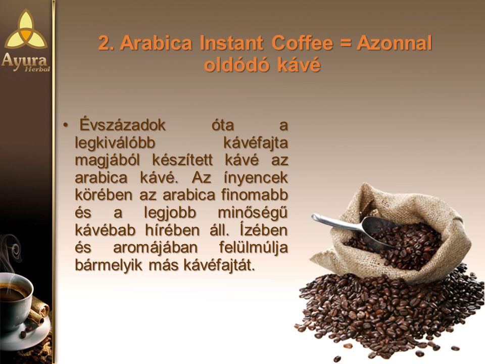 2. Arabica Instant Coffee = Azonnal oldódó kávé