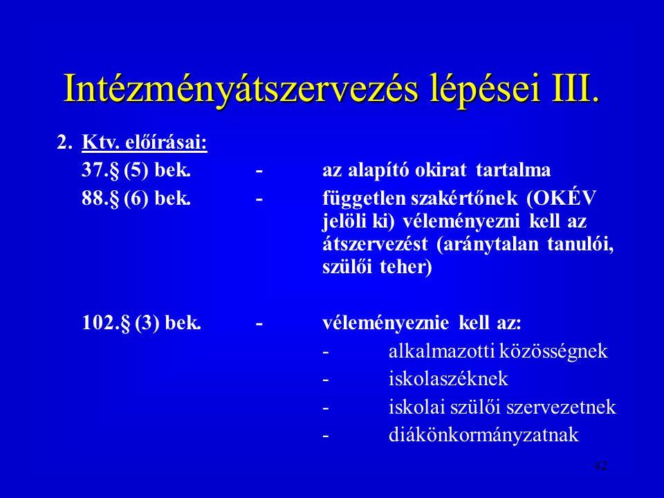 Intézményátszervezés lépései III.
