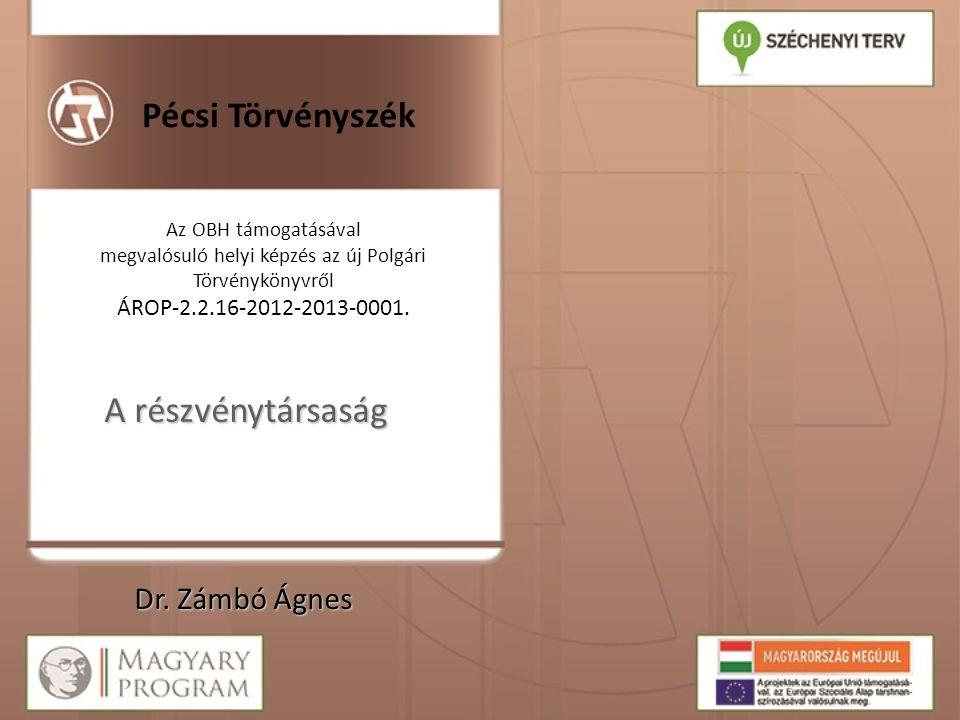 Pécsi Törvényszék A részvénytársaság Dr. Zámbó Ágnes