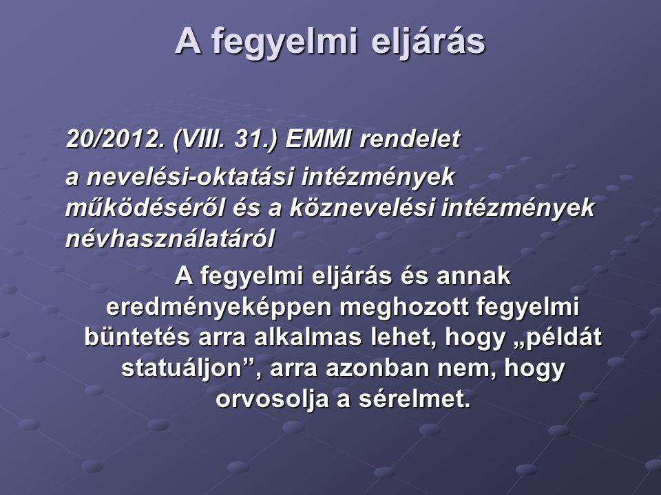 A fegyelmi eljárás 20/2012. (VIII. 31.) EMMI rendelet