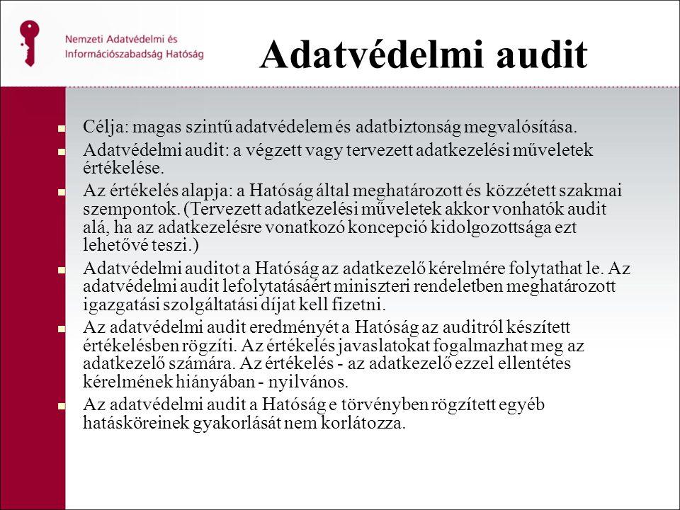 Adatvédelmi audit Célja: magas szintű adatvédelem és adatbiztonság megvalósítása.