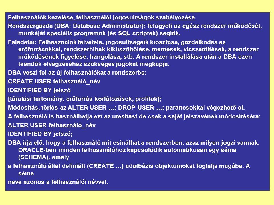 Felhasználók kezelése, felhasználói jogosultságok szabályozása