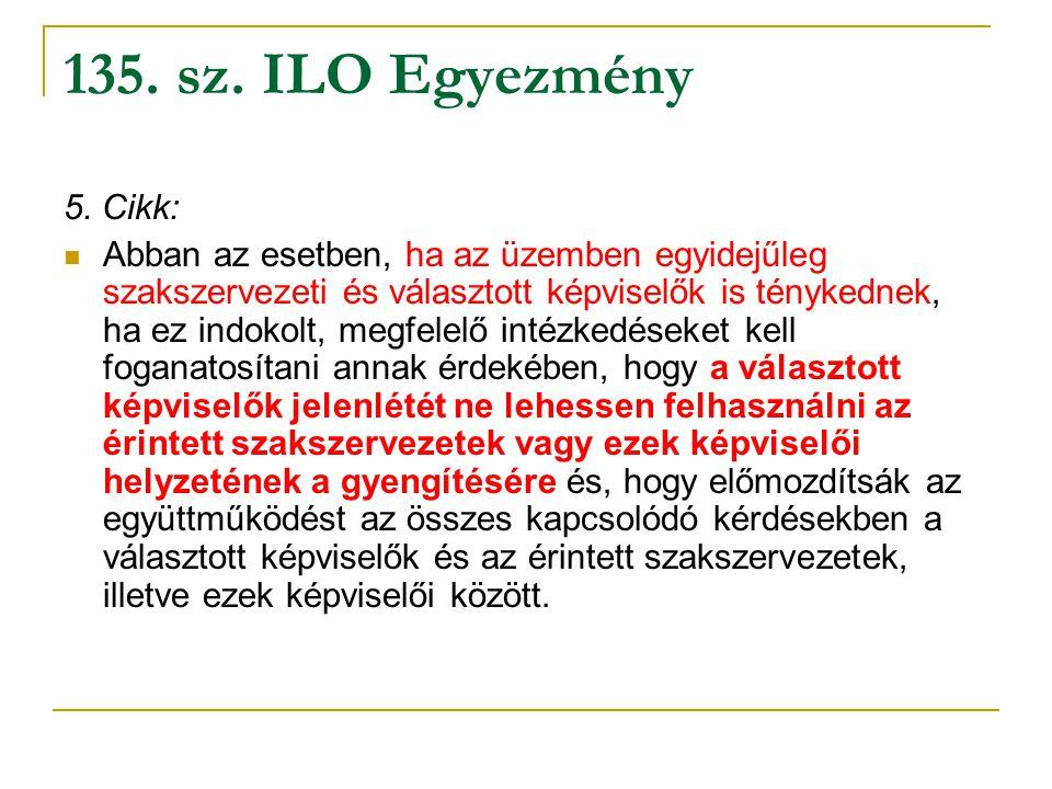 135. sz. ILO Egyezmény 5. Cikk: