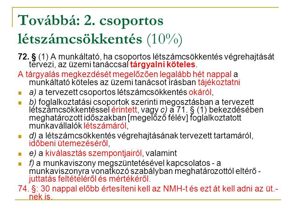 Továbbá: 2. csoportos létszámcsökkentés (10%)