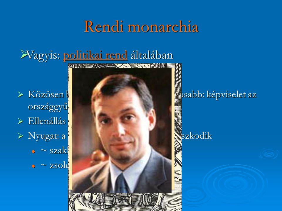 Rendi monarchia Vagyis: politikai rend általában