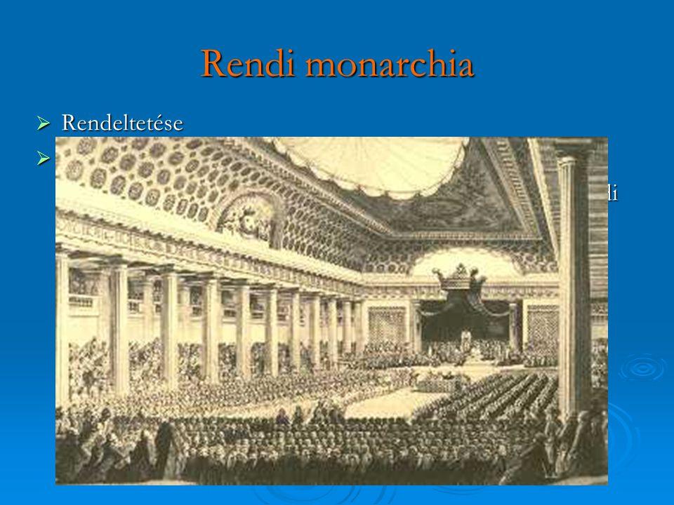 Rendi monarchia Rendeltetése K- Európa: