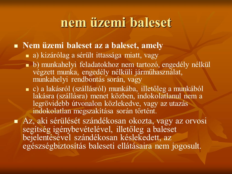 nem üzemi baleset Nem üzemi baleset az a baleset, amely