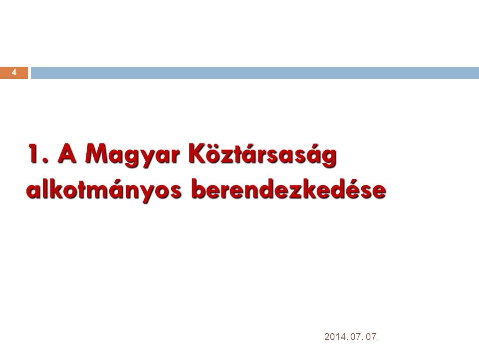1. A Magyar Köztársaság alkotmányos berendezkedése