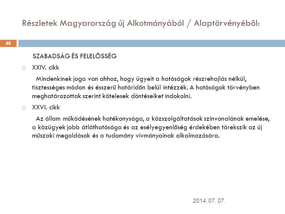 Részletek Magyarország új Alkotmányából / Alaptörvényébôl:
