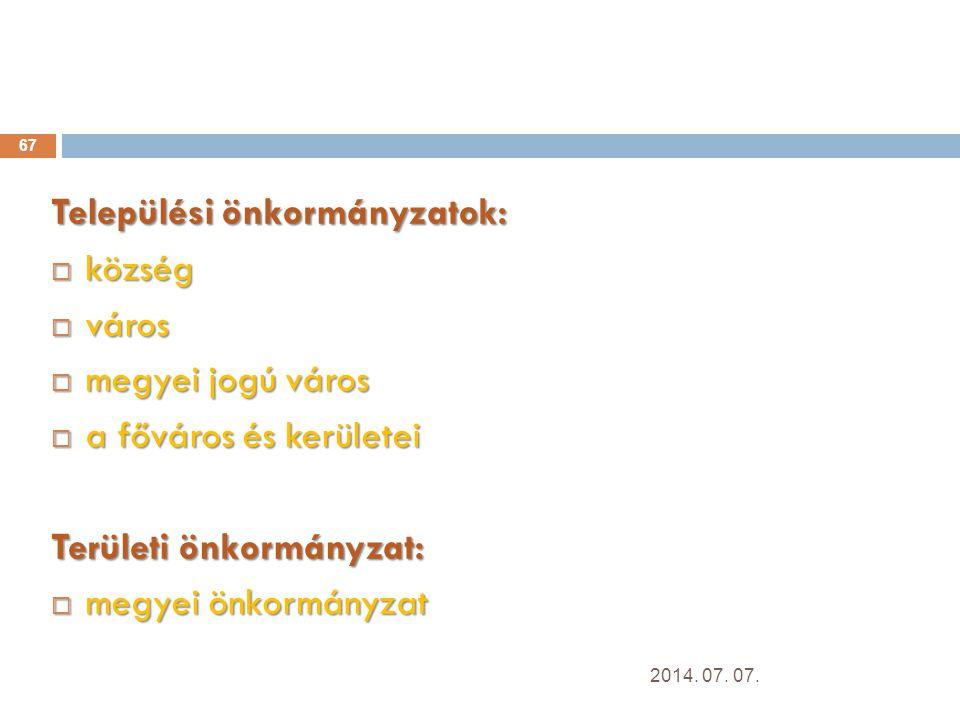 Települési önkormányzatok: község város megyei jogú város