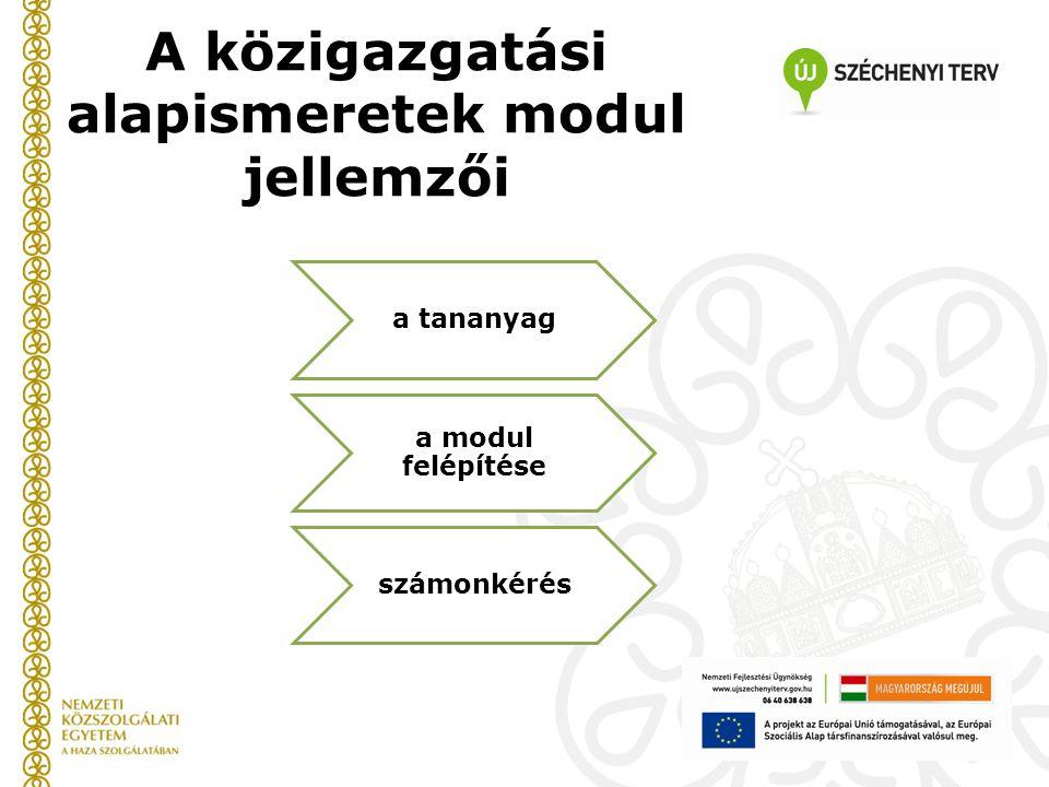 A közigazgatási alapismeretek modul jellemzői