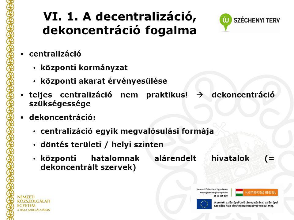 VI. 1. A decentralizáció, dekoncentráció fogalma