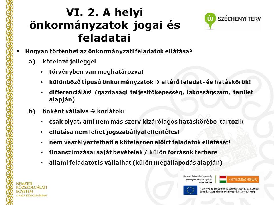 VI. 2. A helyi önkormányzatok jogai és feladatai