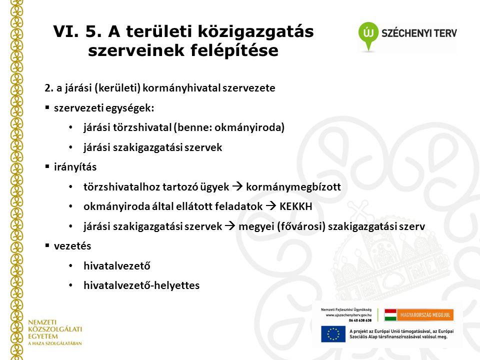 VI. 5. A területi közigazgatás szerveinek felépítése