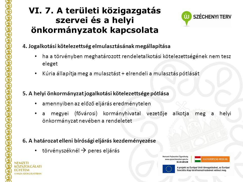VI. 7. A területi közigazgatás szervei és a helyi önkormányzatok kapcsolata