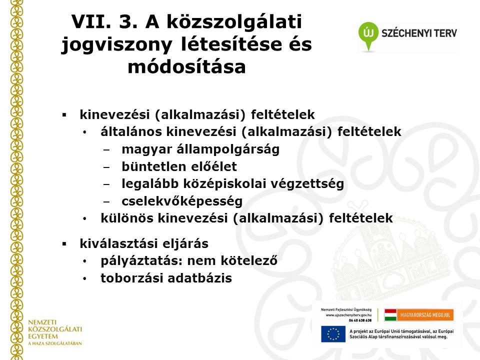 VII. 3. A közszolgálati jogviszony létesítése és módosítása