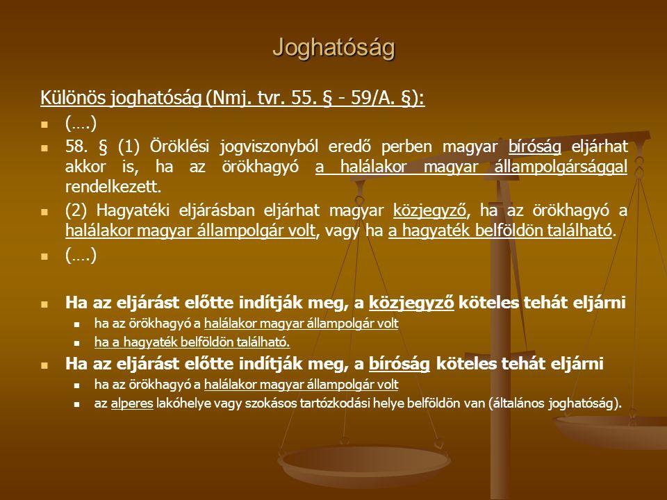 Joghatóság Különös joghatóság (Nmj. tvr. 55. § - 59/A. §): (….)