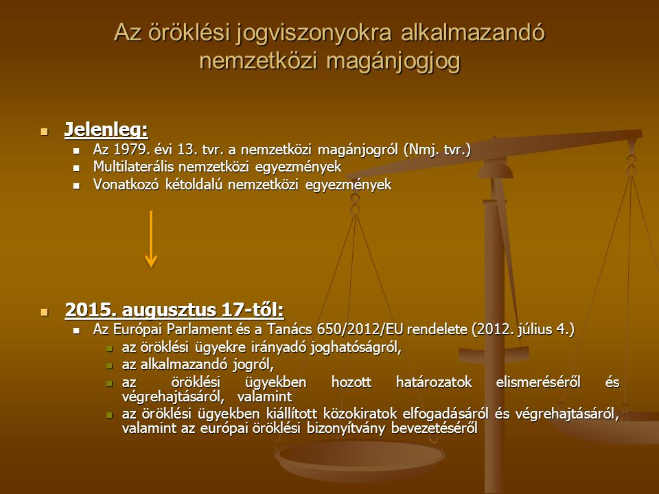 Az öröklési jogviszonyokra alkalmazandó nemzetközi magánjogjog