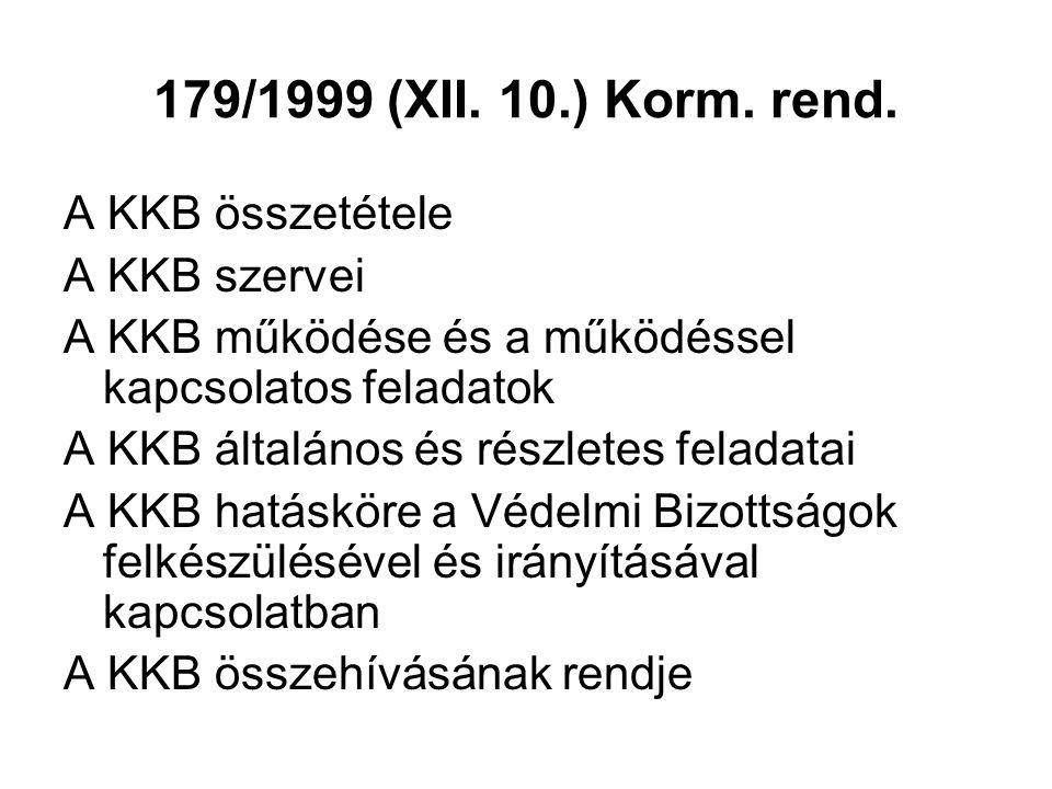 179/1999 (XII. 10.) Korm. rend. A KKB összetétele A KKB szervei